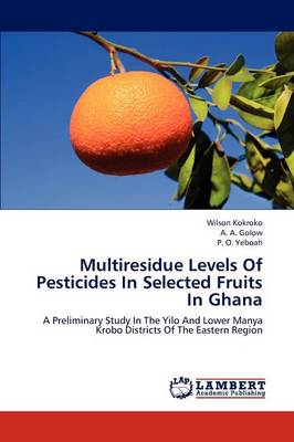 Multiresidue Levels of Pesticides in Selected Fruits in Ghana