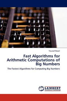 Fast Algorithms for Arithmetic Computations of Big Numbers