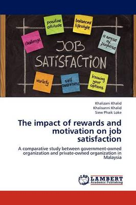 The Impact of Rewards and Motivation on Job Satisfaction