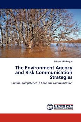 The Environment Agency and Risk Communication Strategies