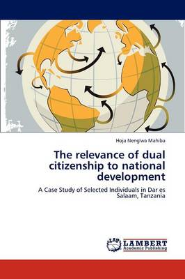 The Relevance of Dual Citizenship to National Development