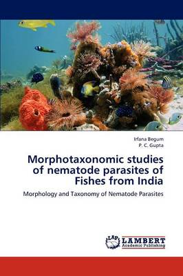Morphotaxonomic Studies of Nematode Parasites of Fishes from India