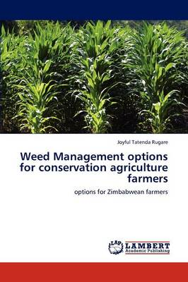 Weed Management Options for Conservation Agriculture Farmers