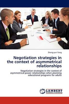 Negotiation Strategies in the Context of Asymmetrical Relationships
