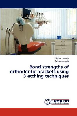 Bond Strengths of Orthodontic Brackets Using 3 Etching Techniques