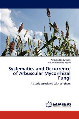 Systematics and Occurrence of Arbuscular Mycorrhizal Fungi