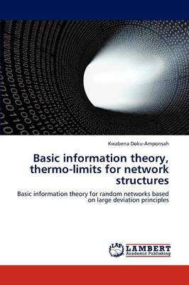 Basic Information Theory, Thermo-Limits for Network Structures