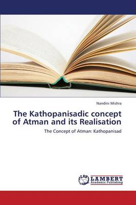 The Kathopanisadic Concept of Atman and Its Realisation