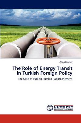 The Role of Energy Transit in Turkish Foreign Policy