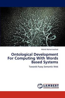 Ontological Development for Computing with Words Based Systems