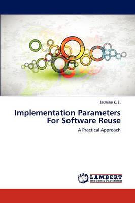 Implementation Parameters for Software Reuse