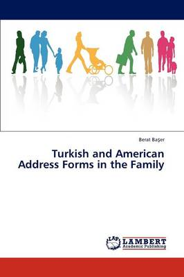 Turkish and American Address Forms in the Family