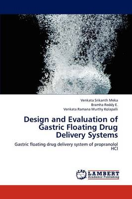Design and Evaluation of Gastric Floating Drug Delivery Systems