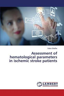 Assessment of Hematological Parameters in Ischemic Stroke Patients