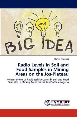 Radio Levels in Soil and Food Samples in Mining Areas on the Jos-Plateau