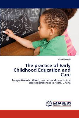 The Practice of Early Childhood Education and Care