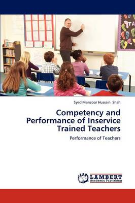 Competency and Performance of Inservice Trained Teachers