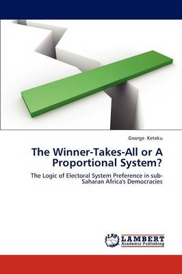 The Winner-Takes-All or a Proportional System?