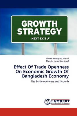 Effect of Trade Openness on Economic Growth of Bangladesh Economy