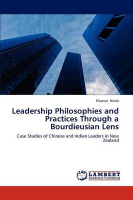 Leadership Philosophies and Practices Through a Bourdieusian Lens