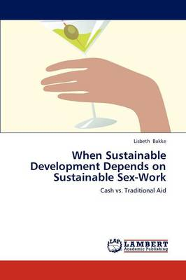 When Sustainable Development Depends on Sustainable Sex-Work