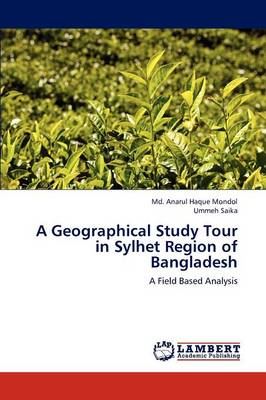 A Geographical Study Tour in Sylhet Region of Bangladesh