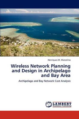 Wireless Network Planning and Design in Archipelago and Bay Area