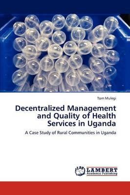 Decentralized Management and Quality of Health Services in Uganda