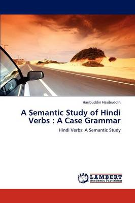A Semantic Study of Hindi Verbs: A Case Grammar