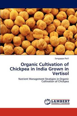 Organic Cultivation of Chickpea in India Grown in Vertisol