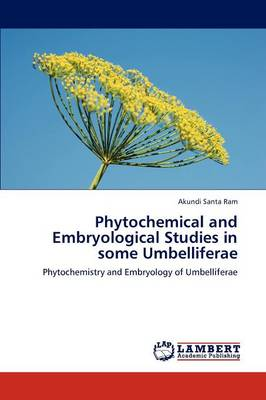 Phytochemical and Embryological Studies in Some Umbelliferae