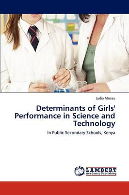 Determinants of Girls' Performance in Science and Technology