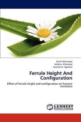 Ferrule Height and Configuration