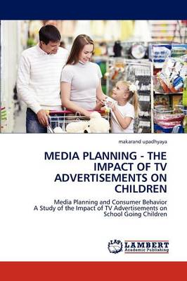 Media Planning - The Impact of TV Advertisements on Children