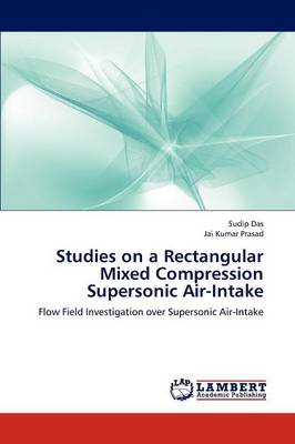 Studies on a Rectangular Mixed Compression Supersonic Air-Intake