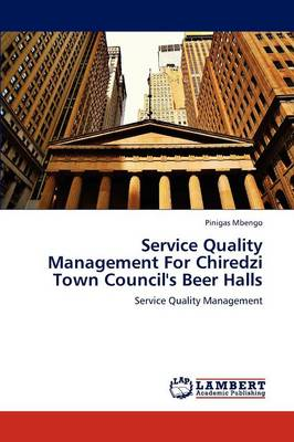 Service Quality Management for Chiredzi Town Council's Beer Halls