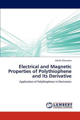 Electrical and Magnetic Properties of Polythiophene and Its Derivative
