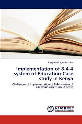 Implementation of 8-4-4 System of Education-Case Study in Kenya