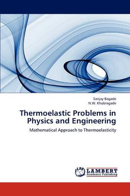 Thermoelastic Problems in Physics and Engineering