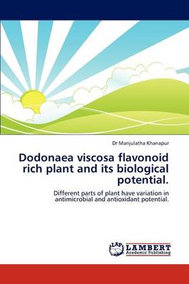 Dodonaea Viscosa Flavonoid Rich Plant and Its Biological Potential.