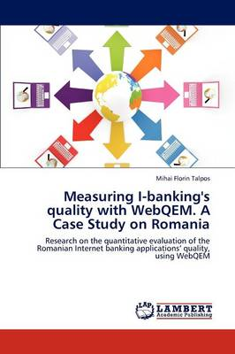 Measuring I-Banking's Quality with Webqem. a Case Study on Romania