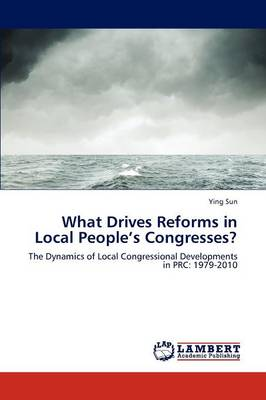 What Drives Reforms in Local People's Congresses?