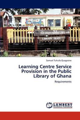 Learning Centre Service Provision in the Public Library of Ghana