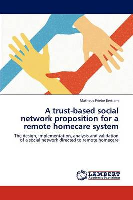 A Trust-Based Social Network Proposition for a Remote Homecare System