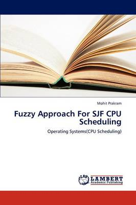 Fuzzy Approach for Sjf CPU Scheduling