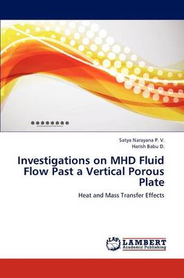 Investigations on Mhd Fluid Flow Past a Vertical Porous Plate