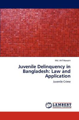 Juvenile Delinquency in Bangladesh: Law and Application