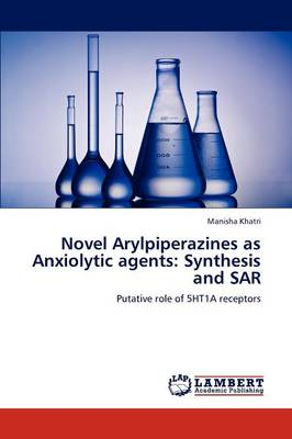 Novel Arylpiperazines as Anxiolytic Agents: Synthesis and Sar
