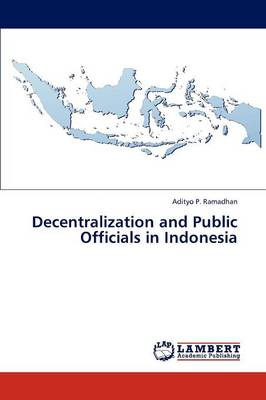 Decentralization and Public Officials in Indonesia