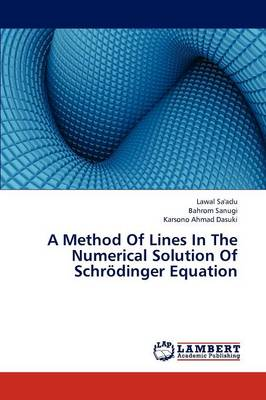 A Method of Lines in the Numerical Solution of Schrodinger Equation